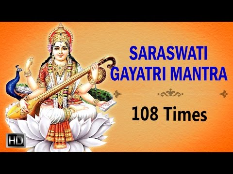 Saraswati Gayatri Mantra - Chanting 108 Times - Powerful Mantra for Education & Good Memory