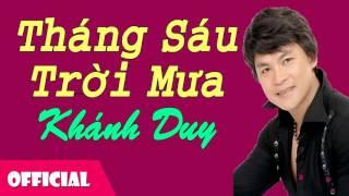 Tháng Sáu Trời Mưa - Khánh Duy [Official Audio]
