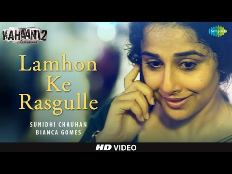 Lamhon Ke Rasgulle Song Lyrics From Kahaani 2