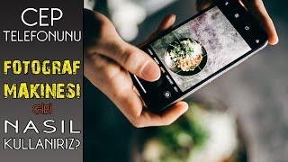 Cep Telefonu ile GÜZEL FOTOĞRAF Nasıl Çekilir? - Mobil Fotoğrafçılık