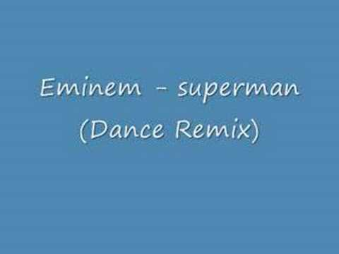 Eminem - Superman (Dance Remix)