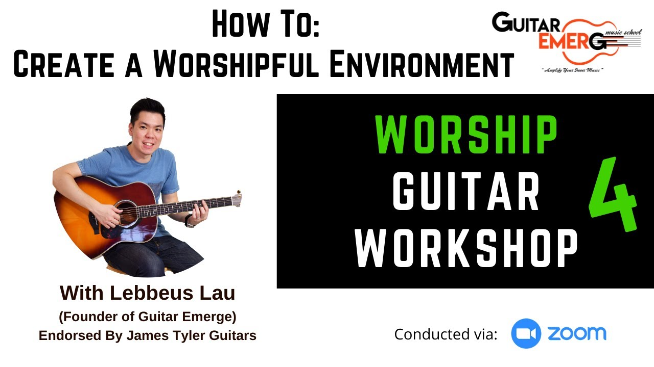Online Worship Guitar Workshop 4 - How To: Create A Worshipful Environment