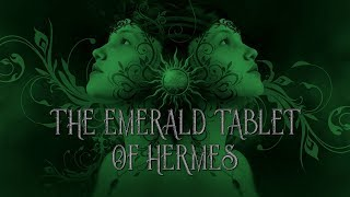 The Emerald Tablet Of Hermes - a brief history and 3 translations - alchemy, Hermeticism, Gnosticism