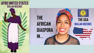 AFRO UNITED STATES (GULLAH GEECHEE): The African diaspora in the Unites States