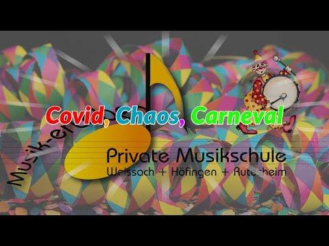 Covid, Chaos, Carneval, Musikalischer Faschingsumzug 2021