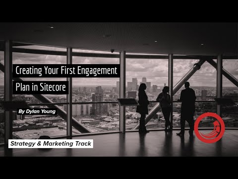 Creating an Engagement Plan in Sitecore