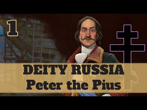 Civ 6 Russia Ep. 1 - Let's Play Civ 6 Peter The Pious In A Russian Religious Victory
