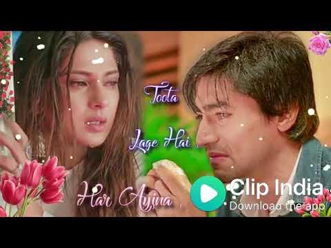 Har Aaina Toota Lage Hai    Whatsapp Status    Love Sad Status