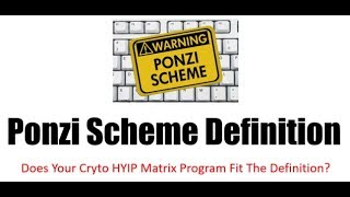 Ponzi Scheme Definition -  Does Your Crypto HYIP Fit The Definition