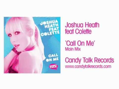 Joshua Heath feat Colette 'Call On Me' (Main Mix)