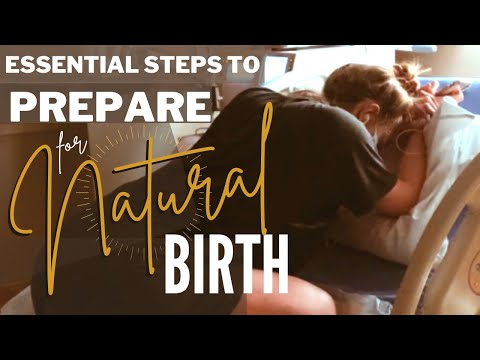 Essential Steps to Prepare for a Natural Birth!