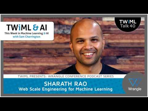 Sharath Rao Interview - Web Scale Engineering for Machine Learning