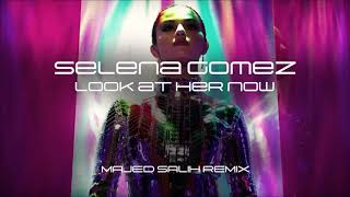 selena-gomez---look-at-her-now-majed-salih-remix
