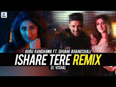 Ishare Tere (Remix) | Guru Randhawa | Dhvani Bhanushali | DJ Vishal
