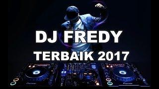 DJ FREDY TERBAIK 2017 rasakan alunan magicnyaaaa
