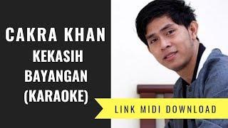 Cakra Khan - Kekasih Bayangan (Karaoke/Midi Download)
