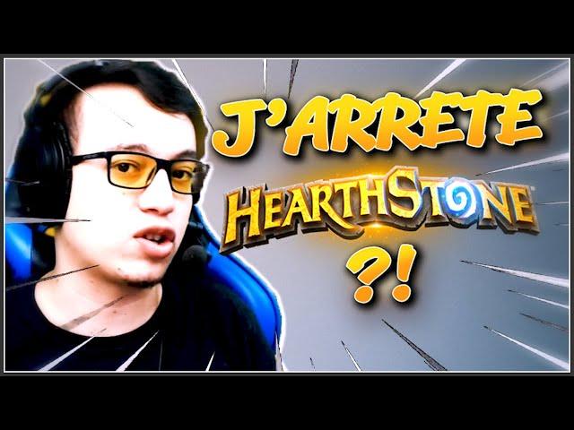 J'ARRÊTE HEARTHSTONE  ?