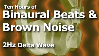 Binaural Beating and Brown Noise for Ten Hours - 2hz Delta Wave