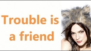Trouble is a friend - Lenka (lyrics)