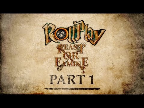 RollPlay: Feast or Famine One Shot - Part 1