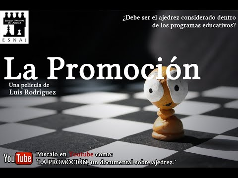 LA PROMOCIÓN, un documental sobre ajedrez