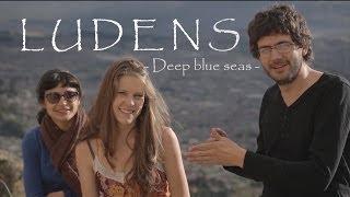 DEEP BLUE SEAS // LUDENS