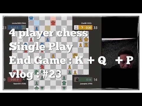 4 - way chess at chess.com  #End Game : K + Q + P #rating 1724 #vlog 23