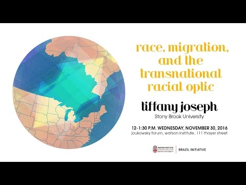 Tiffany Joseph - Race, Migration, and the Transnational Racial Optic