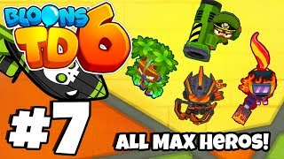ALL *MAX LEVEL 20* HERO TOWERS! - Bloons Tower Defense 6 Part 7 (BTD 6 IOS/Android)
