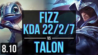 FIZZ vs TALON (MID) ~ KDA 22/2/7, Legendary ~ Korea Diamond ~ Patch 8.10