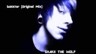 Shakii The Wolf - Dokktor(Original Mix)