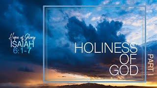 HOLINESS OF GOD (PART I)