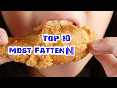 Top 10 Most Fattening Foods in the world