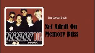 Backstreet Boys - Set Adrift On Memory Bliss