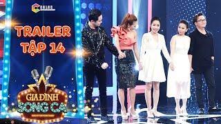 Gia đình song ca | trailer tập 14: Khánh Ngọc, Nhật Tinh Anh, Cẩm Ly bồi hồi xúc động với tập cuối