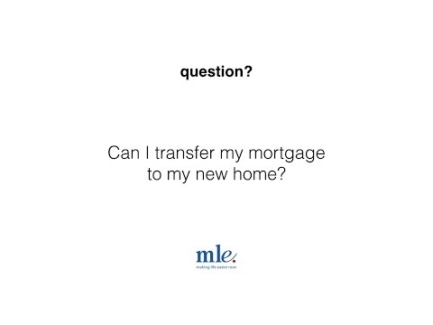 Can I transfer my mortgage to my new home?