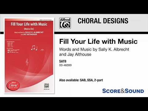 Fill Your Life with Music, by Sally K. Albrecht and Jay Althouse – Score & Sound