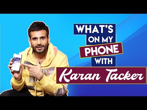 What's On My Phone With Karan Tacker | Phone Secrets Revealed