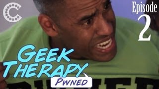 Pwned - Geek Therapy (Ep. 2)