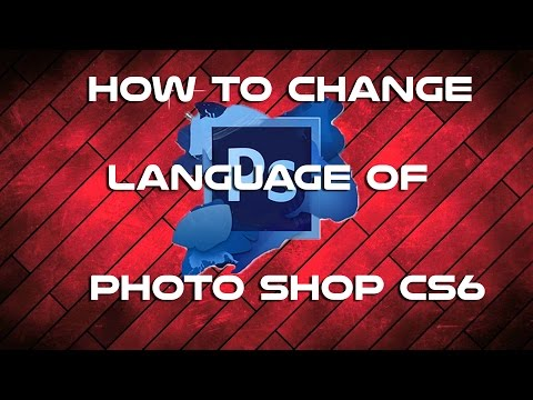 How to Change Language of Adobe Photoshop CS6 !!2016!!