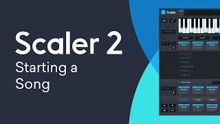 Scaler 2 | Starting a Song | Chords Bass Line Melody More