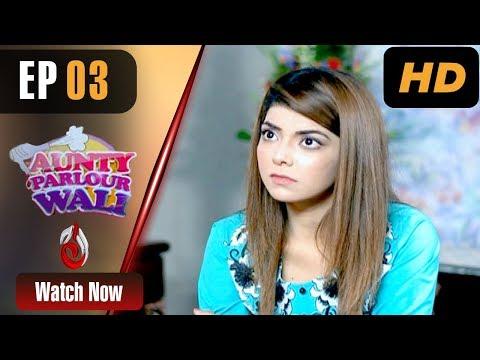 Aunty Parlour Wali - Episode 3 - Aaj Entertainment Dramas