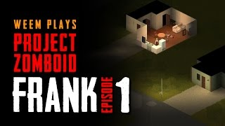 Project Zomboid Gameplay - Frank - Build 29, Part 1