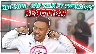 Birdman - Cap Talk ft. YoungBoy Never Broke Again Reaction Video