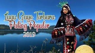 Lagu Gayo Terbaru 2019 Paling Populer.