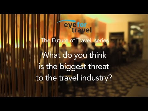 What do you think is the biggest threat to the travel industry?