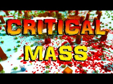 EXPLOSIONS AND BLOOD!   Critical Mass