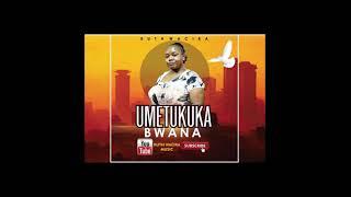 Umetukuka Bwana by Ruth Wacira