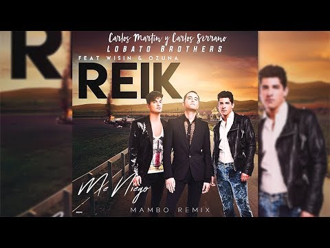 Reik - Me Niego ft. Ozuna, Wisin [Mambo Remix] Lobato Brothers & La Doble C