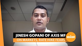 Jinesh Gopani of Axis Mutual Fund on stock markets in a rate hike scenario
